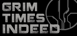 Grim Times Indeed - community updates